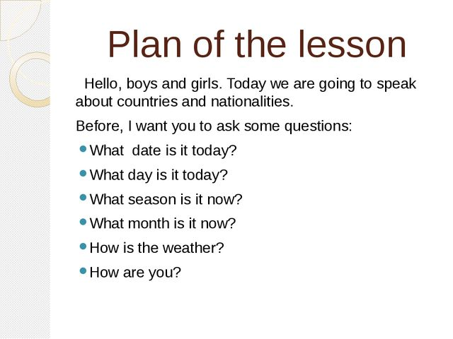 Plan of the lesson Hello, boys and girls. Today we are going to speak about c...