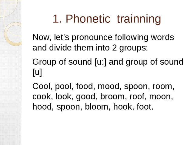 1. Phonetic trainning Now, let's pronounce following words and divide them in...