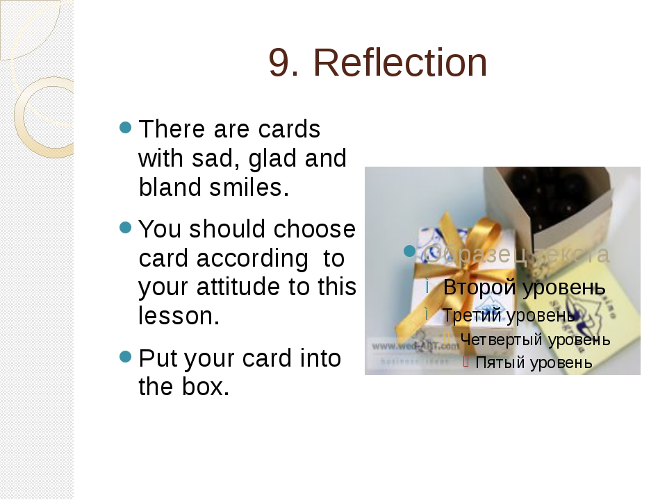 9. Reflection There are cards with sad, glad and bland smiles. You should cho...