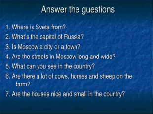 Answer the guestions 1. Where is Sveta from? 2. What's the capital of Russia?