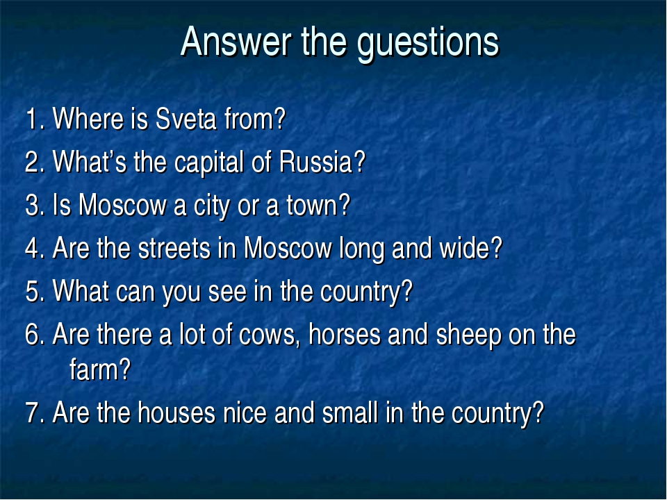 Answer the guestions 1. Where is Sveta from? 2. What's the capital of Russia?...