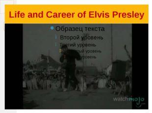 Life and Career of Elvis Presley