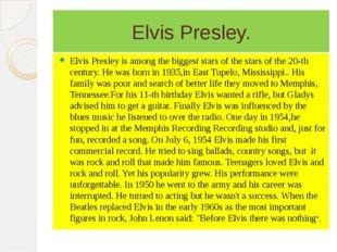 Elvis Presley. Elvis Presley is among the biggest stars of the stars of the 2