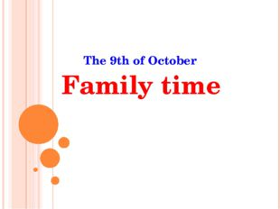 The 9th of October Family time