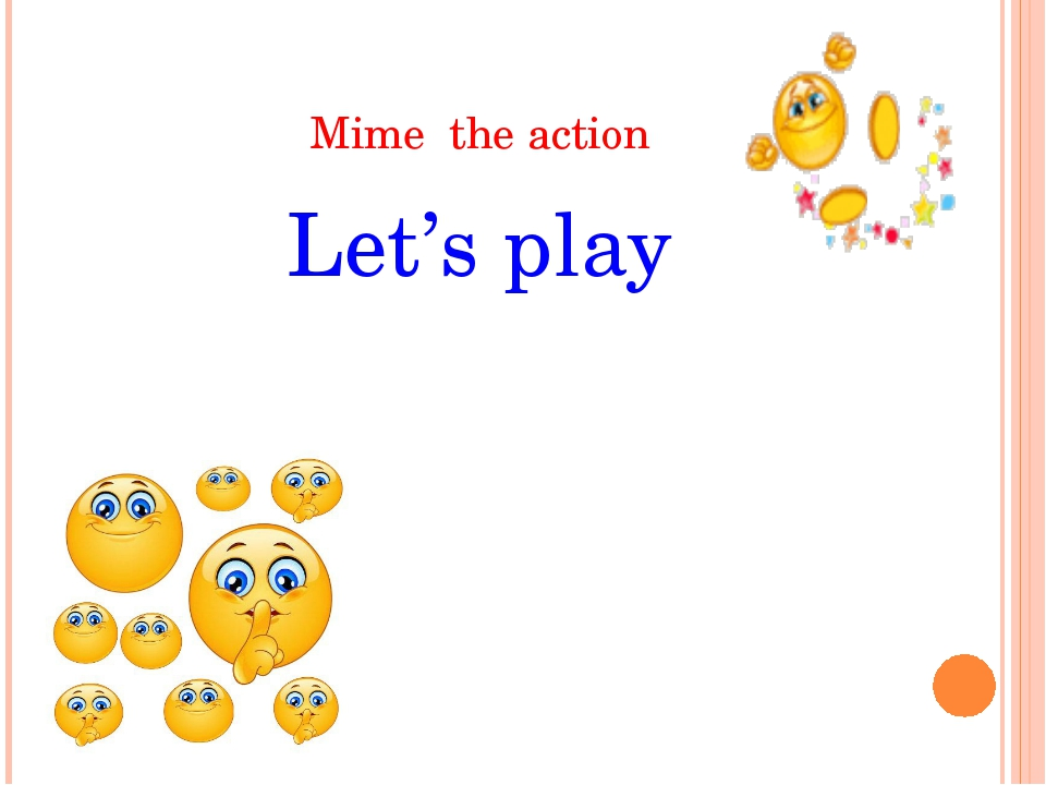 Mime the action Let's play