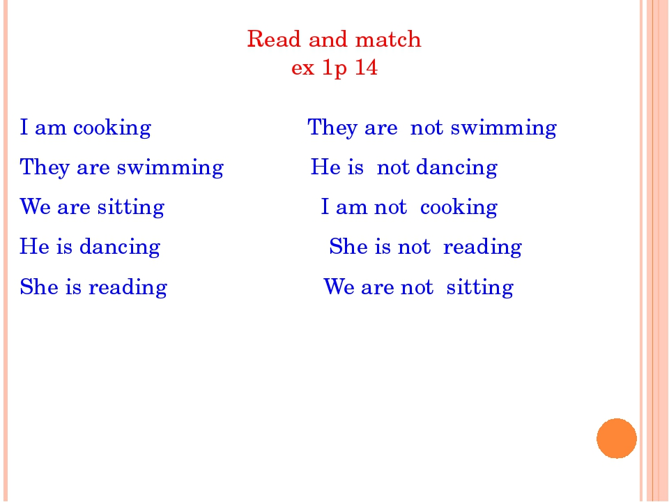 Read and match ex 1p 14 I am cooking They are not swimming They are swimming...