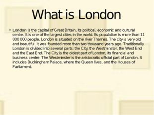 What is London London is the capital of Great Britain, its political, economi