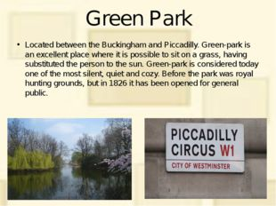 Green Park Located between the Buckingham and Piccadilly. Green-park is an ex