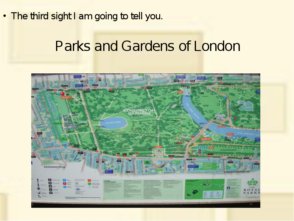 Parks and Gardens of London The third sight I am going to tell you.