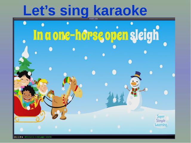 Let's sing karaoke