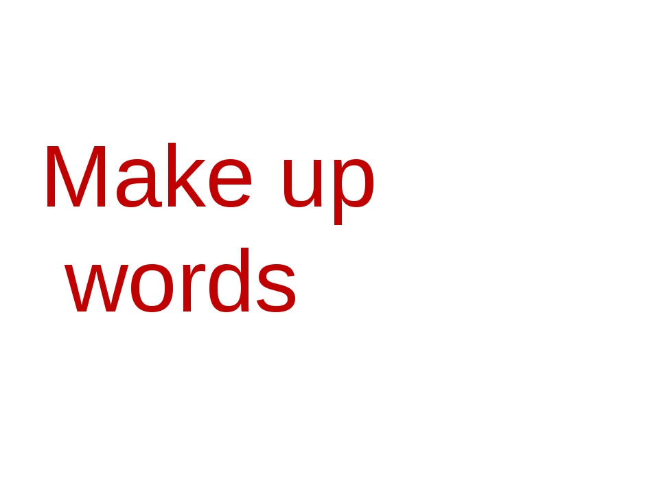 Make up words