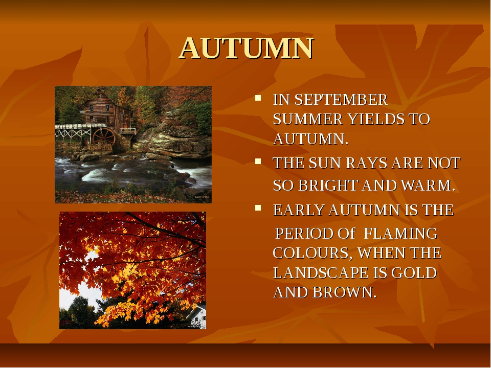 AUTUMN IN SEPTEMBER SUMMER YIELDS TO AUTUMN. THE SUN RAYS ARE NOT SO BRIGHT A...