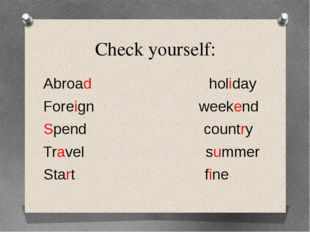 Check yourself: Abroad holiday Foreign weekend Spend country Travel summer St