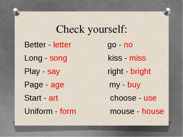 Check yourself: Better - letter go - no Long - song kiss - miss Play - say ri...