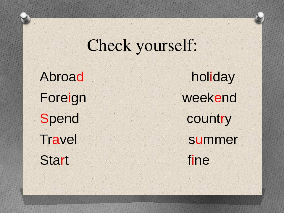 Check yourself: Abroad holiday Foreign weekend Spend country Travel summer St...