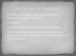 Das Ziel des Projektes: eine Information der Wahrzeichen Berlins offenbaren.