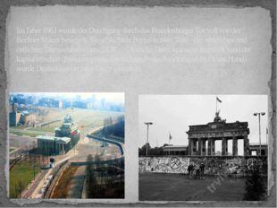 Im Jahre 1961 wurde der Durchgang durch das Brandenburger Tor voll von der Be