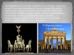 Das Brandenburger Tor Berlins war als das Tor des Friedens.. Das ist das ein