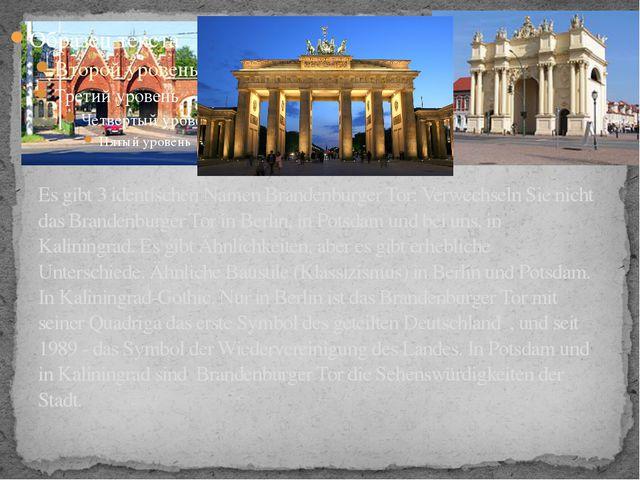 Es gibt 3 identischen Namen Brandenburger Tor: Verwechseln Sie nicht das Bran...