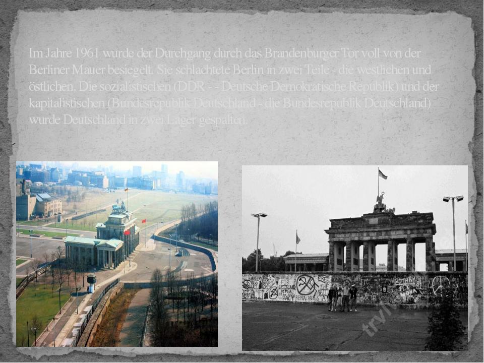 Im Jahre 1961 wurde der Durchgang durch das Brandenburger Tor voll von der Be...