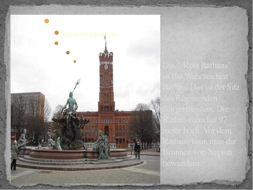 """Das """" Rote Rathaus"""" ist das Wahrzeichen Berlins. Das ist der Sitz des Regiere..."""