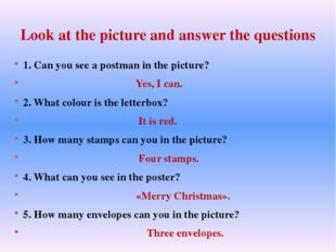 Look at the picture and answer the questions 1. Can you see a postman in the