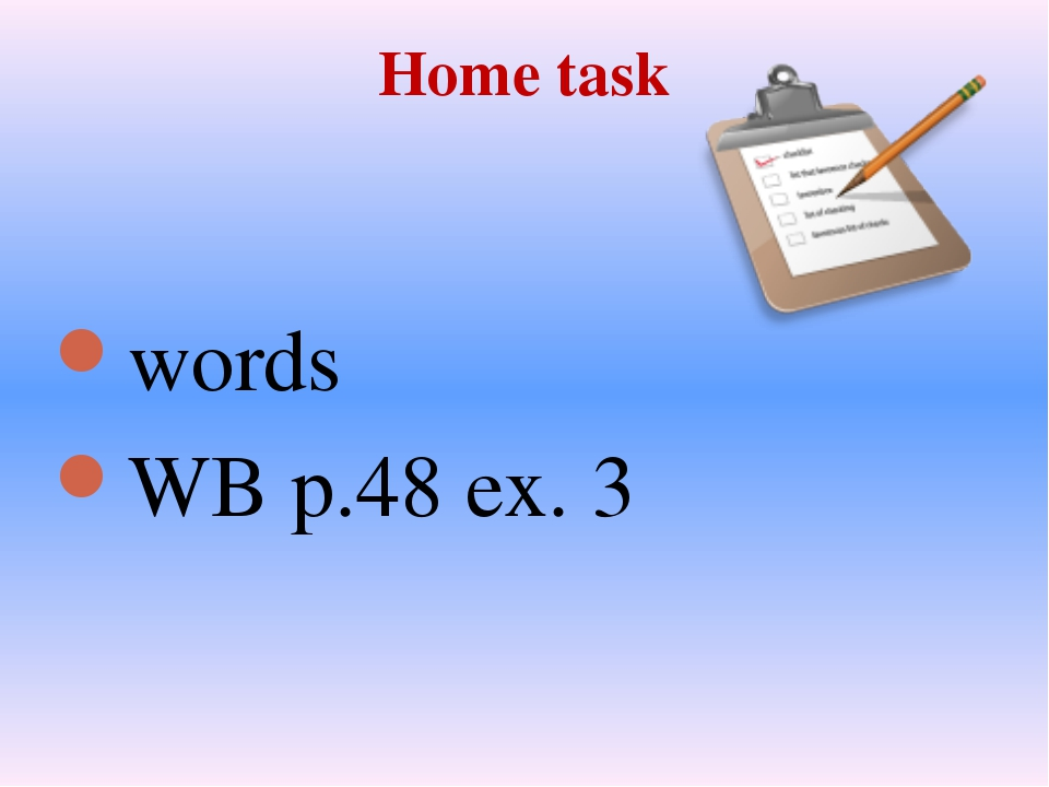 Home task words WB p.48 ex. 3