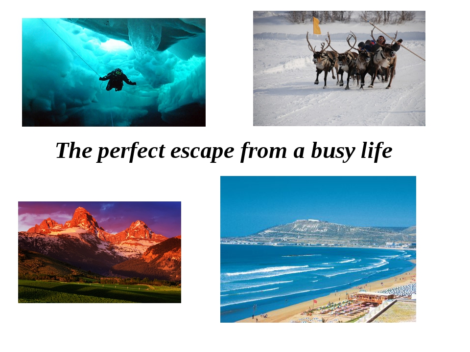 The perfect escape from a busy life