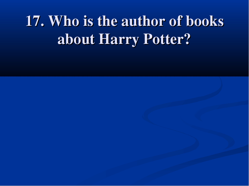 17. Who is the author of books about Harry Potter?