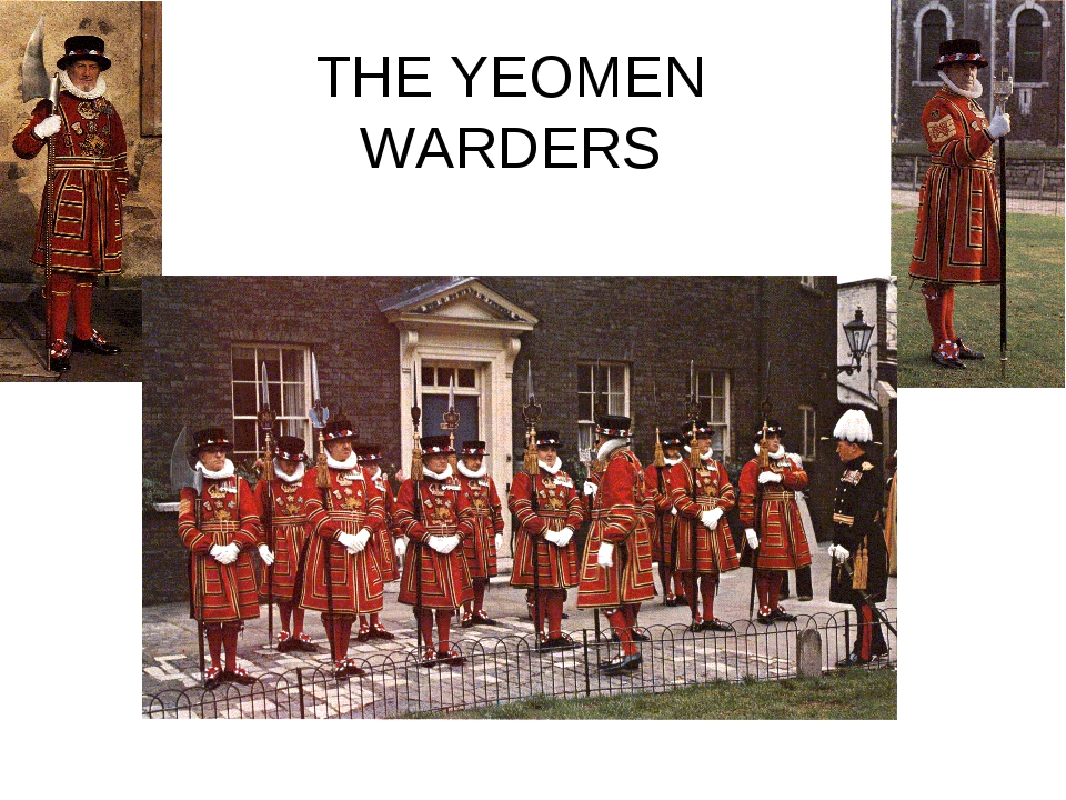 THE YEOMEN WARDERS