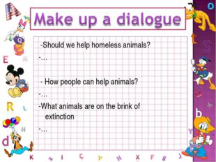 -Should we help homeless animals? -… - How people can help animals? -… -What