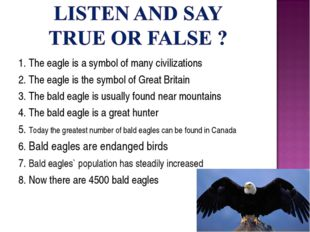 1. The eagle is a symbol of many civilizations 2. The eagle is the symbol of