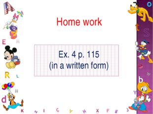 Home work Ex. 4 p. 115 (in a written form)