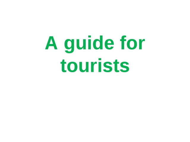 A guide for tourists