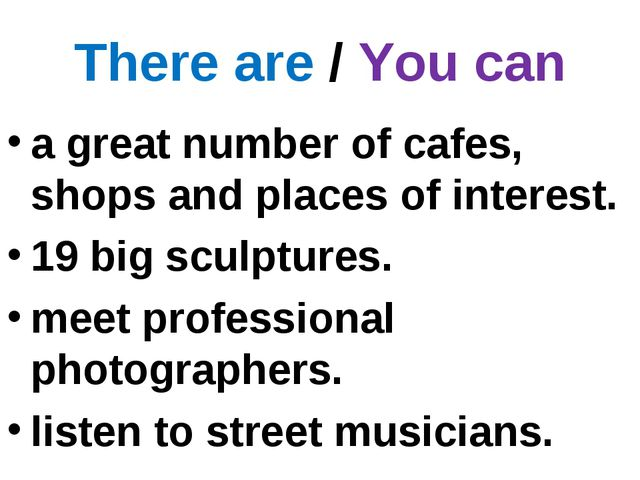 There are / You can a great number of cafes, shops and places of interest. 19...