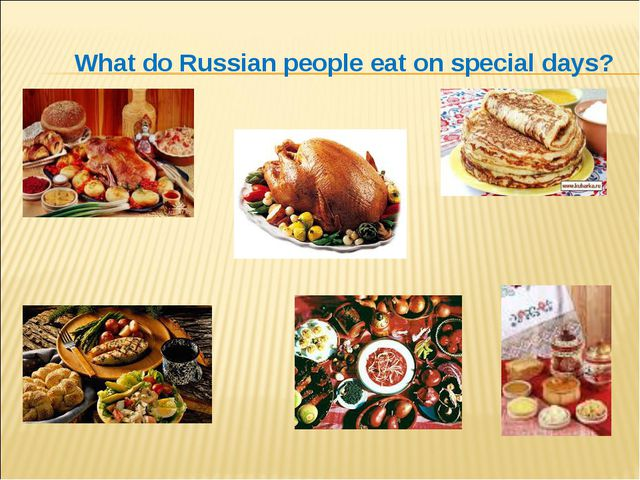 What do Russian people eat on special days?