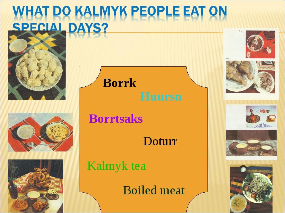 Borrk Huursn Borrtsaks Kalmyk tea Boiled meat Doturr