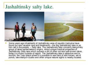 Jashaltinsky salty lake. Some years ago inhabitants of Jashaltinsky area of r