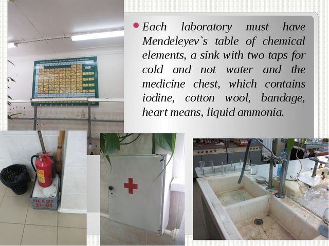 Each laboratory must have Mendeleyev`s table of chemical elements, a sink wit...