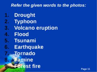 Refer the given words to the photos: Drought Typhoon Volcano eruption Flood T