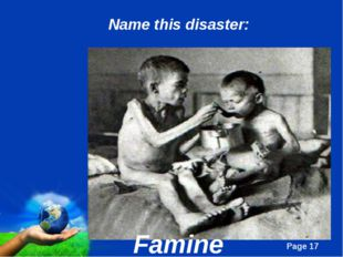 Famine Name this disaster: Page