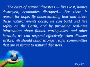 The costs of natural disasters — lives lost, homes destroyed, economies disru