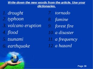 Write down the new words from the article. Use your dictionaries. drought typ