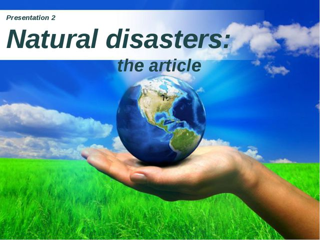 Presentation 2 Natural disasters: the article Page