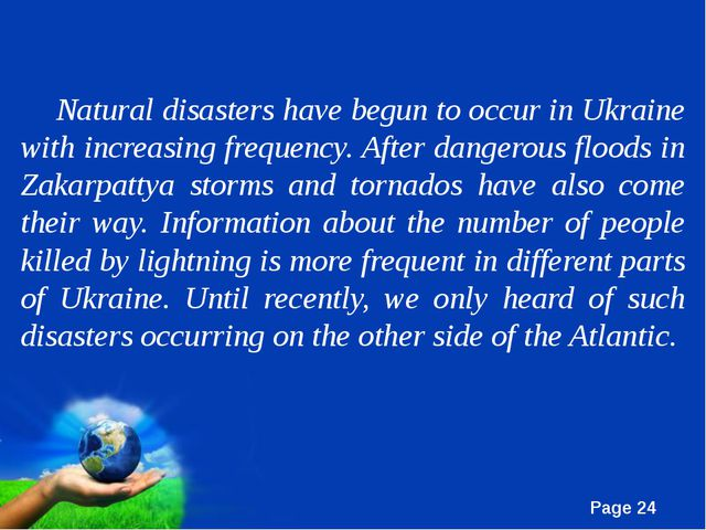 Natural disasters have begun to occur in Ukraine with increasing frequency. A...