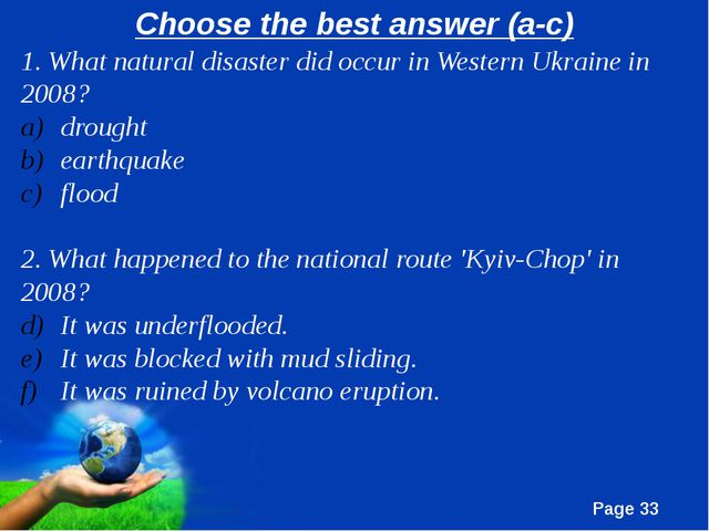 Choose the best answer (a-c) 1. What natural disaster did occur in Western Uk...