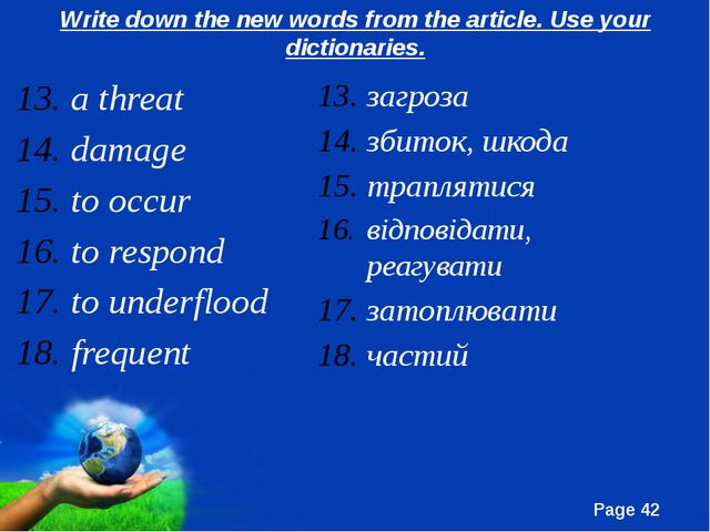 Write down the new words from the article. Use your dictionaries. a threat da...