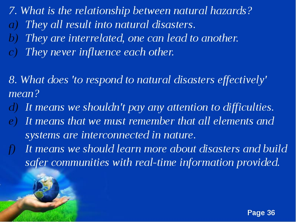 7. What is the relationship between natural hazards? They all result into nat...