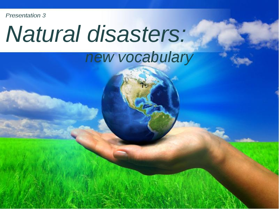 Presentation 3 Natural disasters: new vocabulary Page