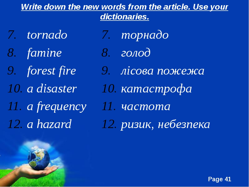 Write down the new words from the article. Use your dictionaries. tornado fam...